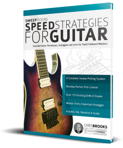 Sweep Picking Speed Strategies for Guitar by Chris Brooks